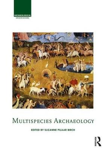 Multispecies Archaeology - Archaeological Orientations (Hardback)