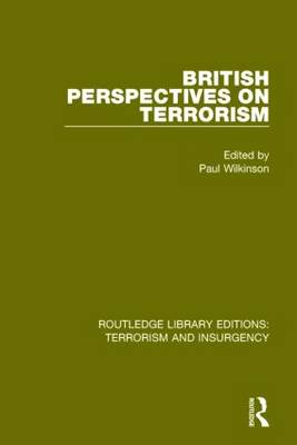 British Perspectives on Terrorism - Routledge Library Editions: Terrorism and Insurgency (Paperback)