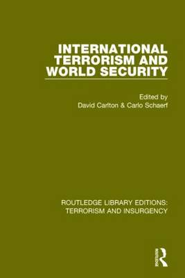 International Terrorism and World Security - Routledge Library Editions: Terrorism and Insurgency (Paperback)