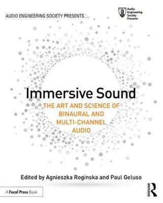 Cover Immersive Sound: The Art and Science of Binaural and Multi-Channel Audio - Audio Engineering Society Presents