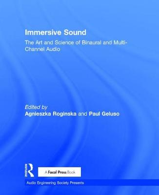 Immersive Sound: The Art and Science of Binaural and Multi-Channel Audio - Audio Engineering Society Presents (Hardback)