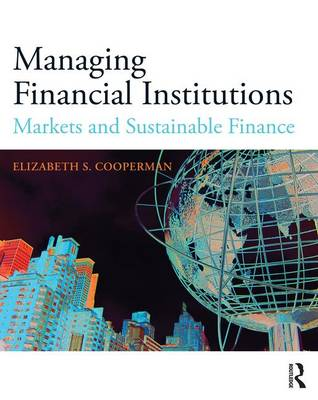 Managing Financial Institutions: Markets and Sustainable Finance (Paperback)