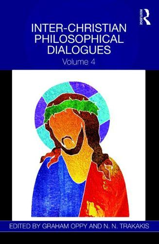 Inter-Christian Philosophical Dialogues: Volume 4 (Hardback)