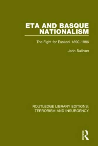 ETA and Basque Nationalism: The Fight for Euskadi 1890-1986 - Routledge Library Editions: Terrorism and Insurgency (Paperback)