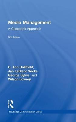 Media Management: A Casebook Approach - Routledge Communication Series (Hardback)