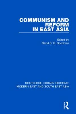 Communism and Reform in East Asia - Routledge Library Editions: Modern East and South East Asia (Hardback)