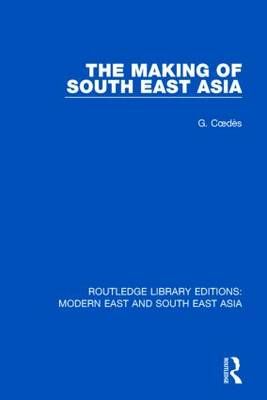 The Making of South East Asia (Hardback)