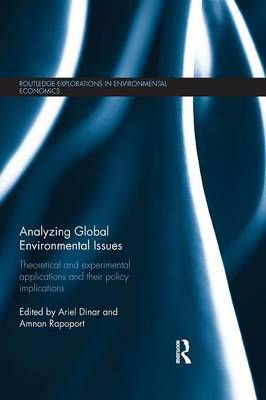 Analyzing Global Environmental Issues: Theoretical and Experimental Applications and their Policy Implications (Paperback)