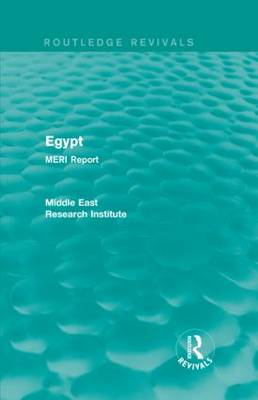 Egypt (Routledge Revival): MERI Report - Routledge Revivals: Middle East Research Institute Reports (Hardback)