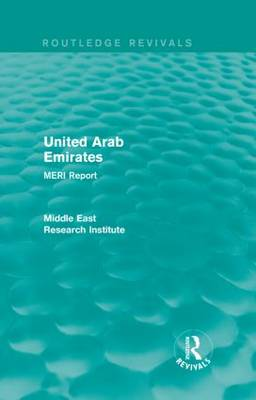 United Arab Emirates (Routledge Revival): MERI Report - Routledge Revivals: Middle East Research Institute Reports (Hardback)