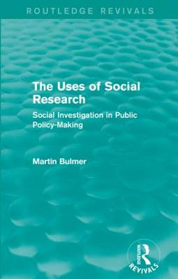 The Uses of Social Research: Social Investigation in Public Policy-Making - Routledge Revivals (Paperback)