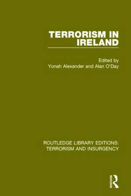 Terrorism in Ireland - Routledge Library Editions: Terrorism and Insurgency (Paperback)