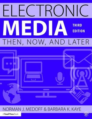 Electronic Media: Then, Now, and Later (Paperback)