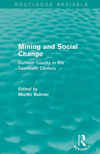Mining and Social Change: Durham County in the Twentieth Century (Paperback)