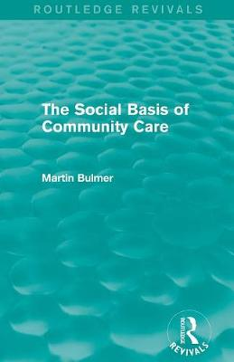 The Social Basis of Community Care (Paperback)