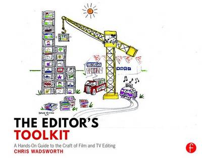 The Editor's Toolkit: A Hands-On Guide to the Craft of Film and TV Editing (Paperback)