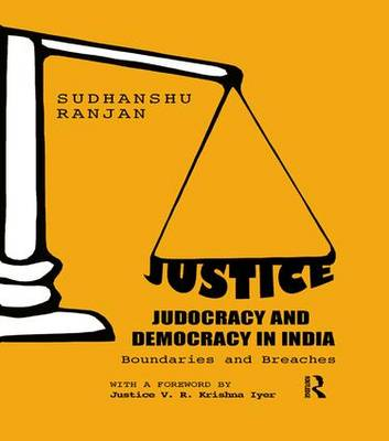 Justice, Judocracy and Democracy in India: Boundaries and Breaches (Paperback)