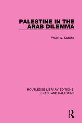 Palestine in the Arab Dilemma - Routledge Library Editions: Israel and Palestine (Paperback)