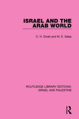Israel and the Arab World - Routledge Library Editions: Israel and Palestine (Paperback)
