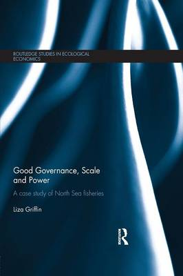 Good Governance, Scale and Power: A Case Study of North Sea Fisheries (Paperback)