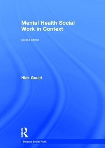 Mental Health Social Work in Context - Student Social Work (Hardback)