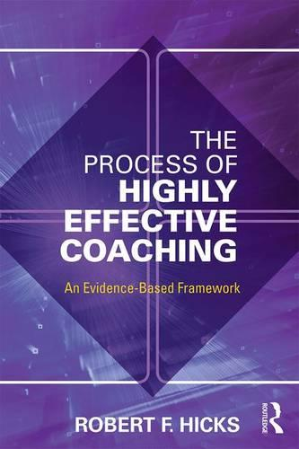The Process of Highly Effective Coaching: An Evidence-Based Framework (Paperback)