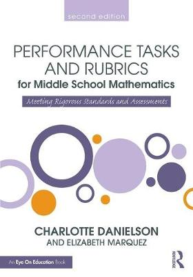 Performance Tasks and Rubrics for Middle School Mathematics: Meeting Rigorous Standards and Assessments - Math Performance Tasks (Paperback)