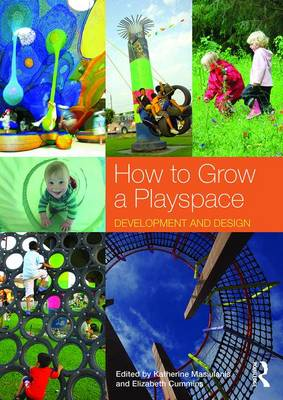 How to Grow a Playspace: Development and Design (Paperback)