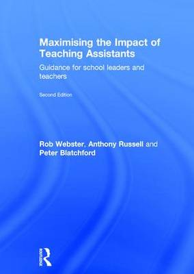 Maximising the Impact of Teaching Assistants: Guidance for school leaders and teachers (Hardback)