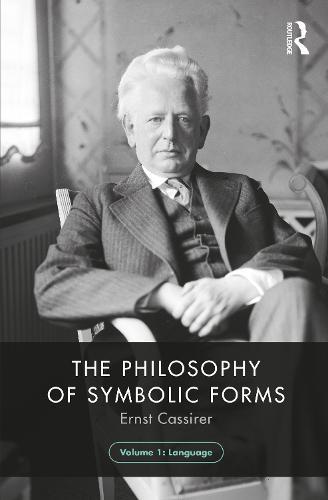 The Philosophy of Symbolic Forms: Volume 1: Language (Hardback)