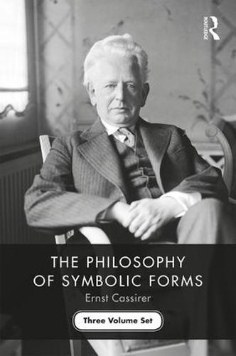 The Philosophy of Symbolic Forms: Three Volume Set (Hardback)