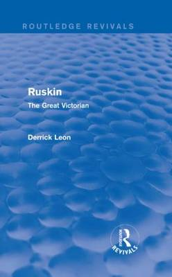 Ruskin: The Great Victorian - Routledge Revivals (Hardback)
