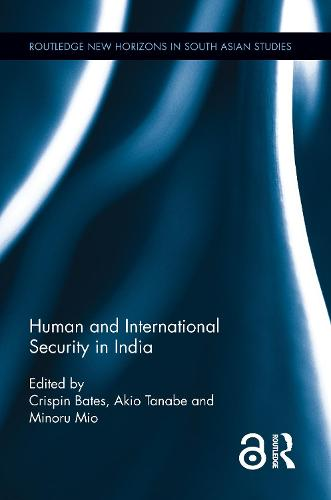 Human and International Security in India - Routledge New Horizons in South Asian Studies (Hardback)
