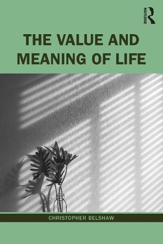 The Value and Meaning of Life (Paperback)