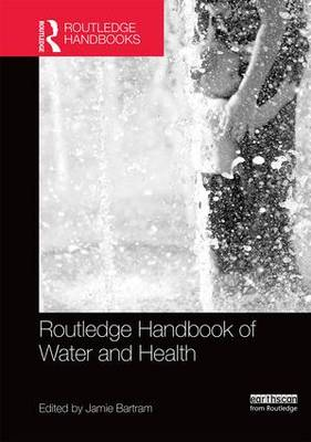 Routledge Handbook of Water and Health (Hardback)