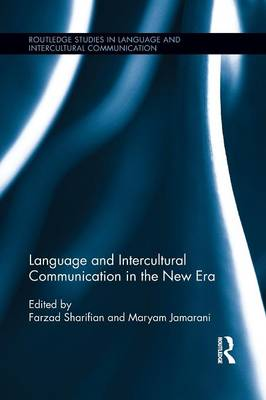 Language and Intercultural Communication in the New Era - Routledge Studies in Language and Intercultural Communication (Paperback)