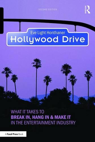 Hollywood Drive: What it Takes to Break in, Hang in & Make it in the Entertainment Industry (Paperback)
