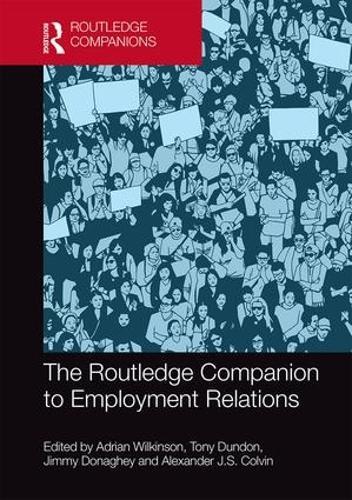 The Routledge Companion to Employment Relations - Routledge Companions in Business, Management and Marketing (Hardback)