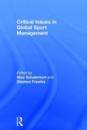Critical Issues in Global Sport Management (Hardback)