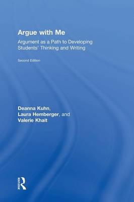 Argue with Me: Argument as a Path to Developing Students' Thinking and Writing (Hardback)