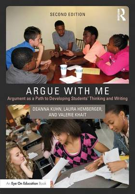 Argue with Me: Argument as a Path to Developing Students' Thinking and Writing (Paperback)