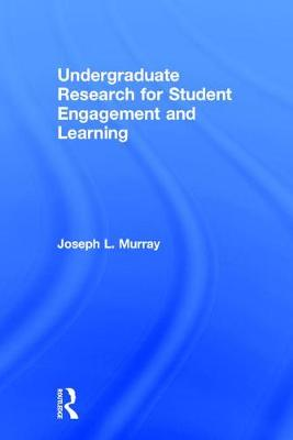 Undergraduate Research for Student Engagement and Learning (Hardback)