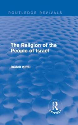 The Religion of the People of Israel - Routledge Revivals (Hardback)