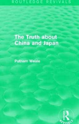 The Truth about China and Japan - Routledge Revivals (Hardback)