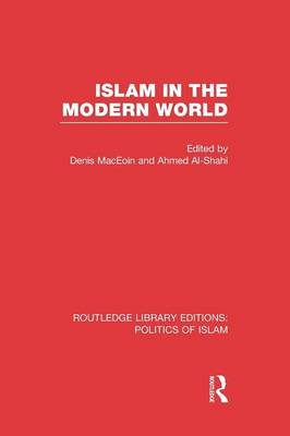 Islam in the Modern World - Routledge Library Editions: Politics of Islam (Paperback)