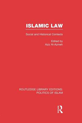 Islamic Law: Social and Historical Contexts (Paperback)