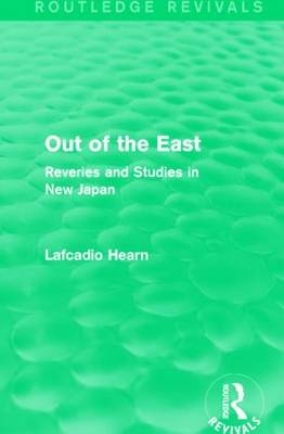 Out of the East: Reveries and Studies in New Japan - Routledge Revivals (Paperback)