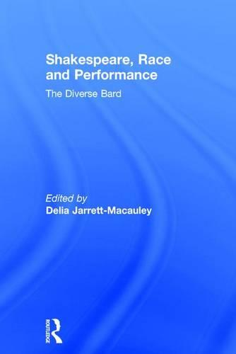 Shakespeare, Race and Performance: The Diverse Bard (Hardback)