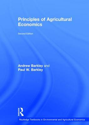 Principles of Agricultural Economics - Routledge Textbooks in Environmental and Agricultural Economics (Hardback)