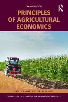 Principles of Agricultural Economics - Routledge Textbooks in Environmental and Agricultural Economics (Paperback)